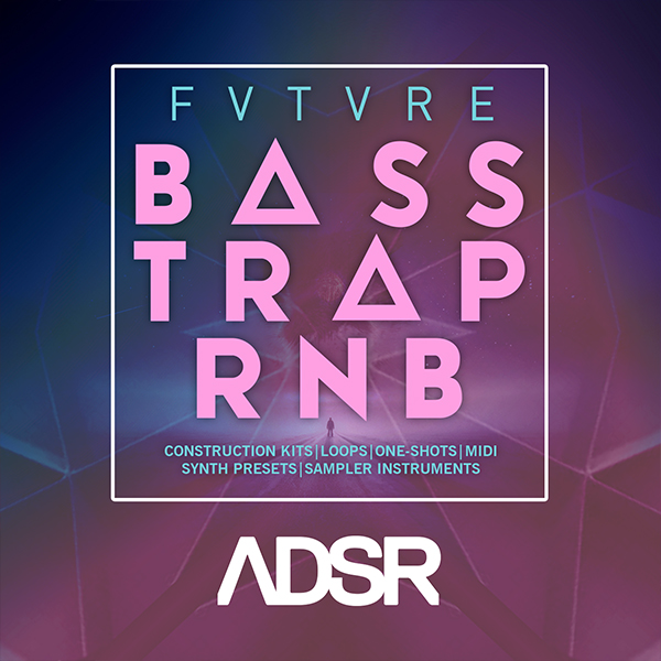 ADSR FVTVRE – BASS TRAP RNB