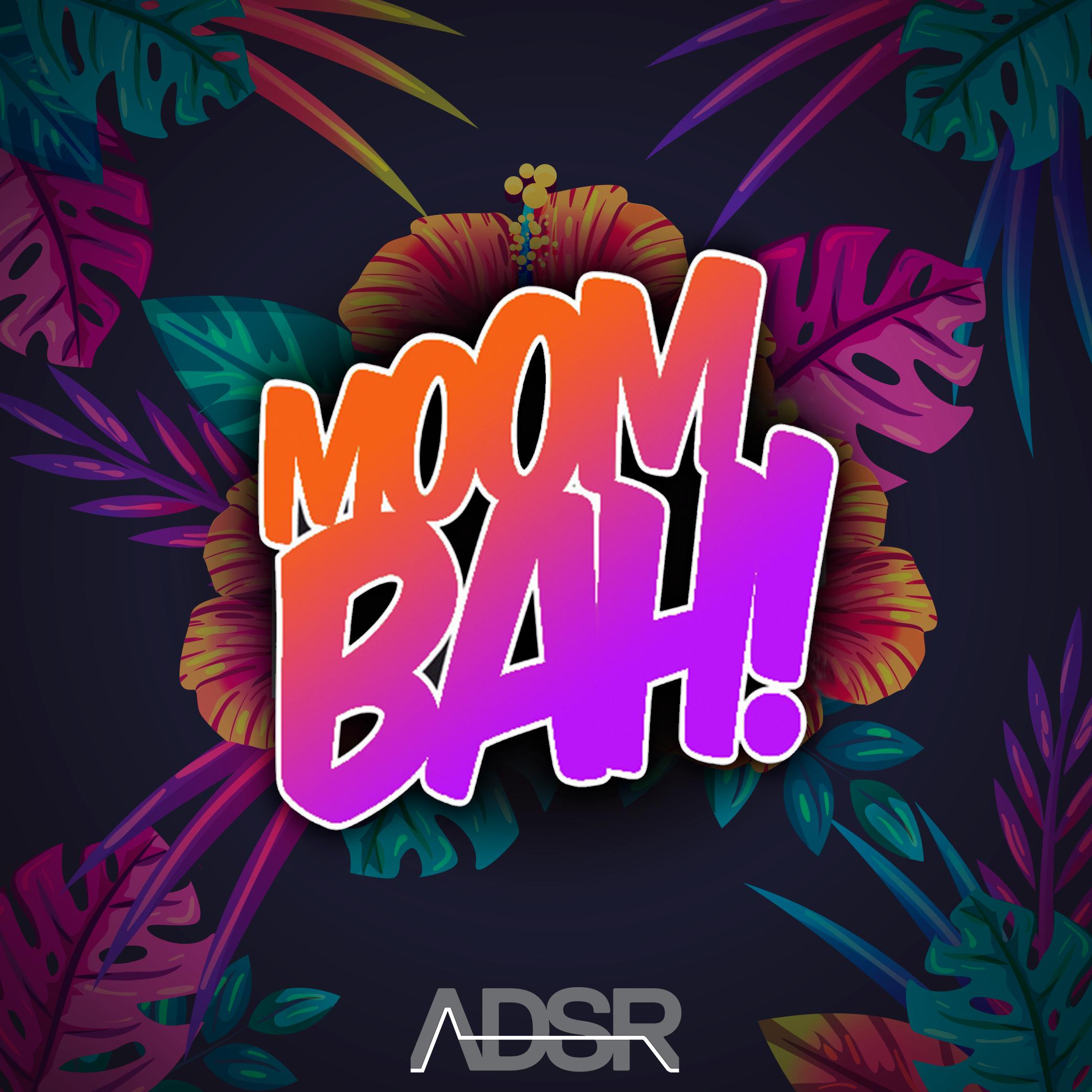 ADSR Moombah