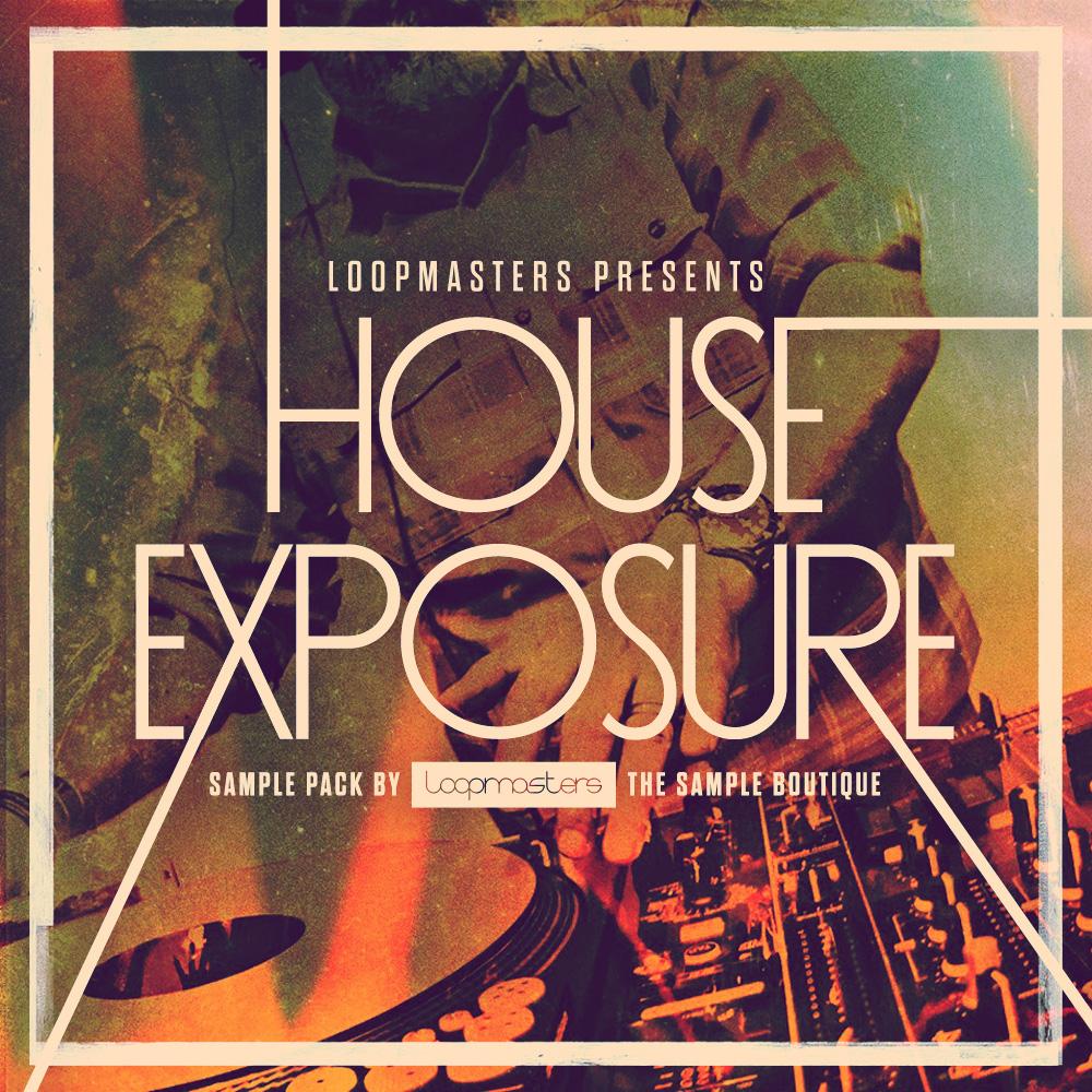 Loopmasters House Exposure