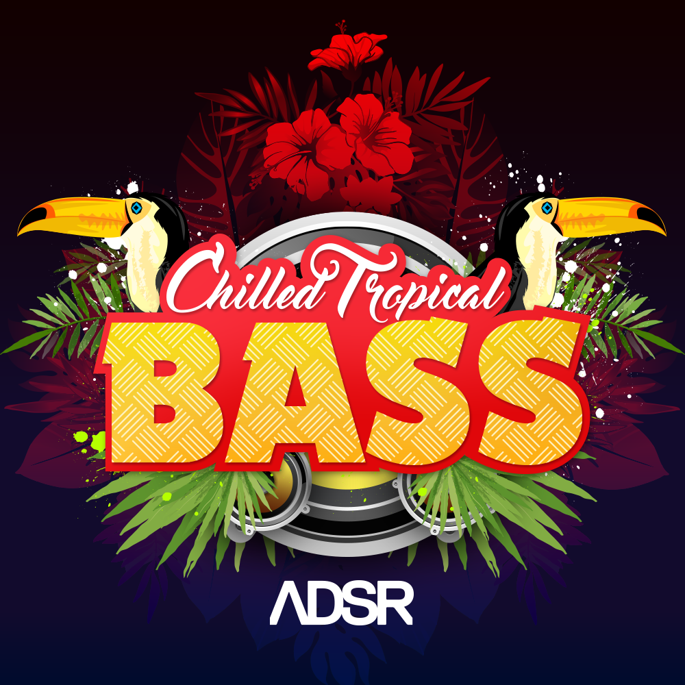 ADSR Sounds Chilled Tropical Bass