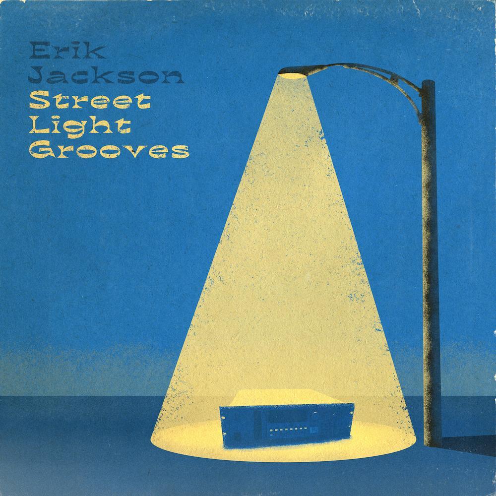 Erik Jackson – Street Light Grooves