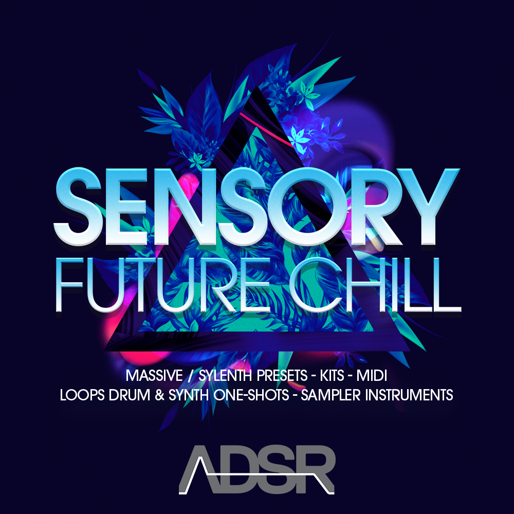 ADSR SOUNDS SENSORY FUTURE CHILL