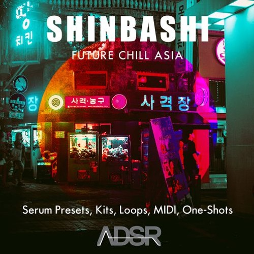 ADSR Sounds – Shinbashi – Future Chill Asia
